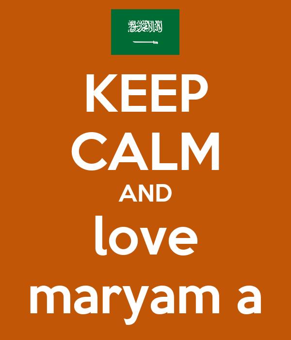 KEEP CALM AND love maryam a