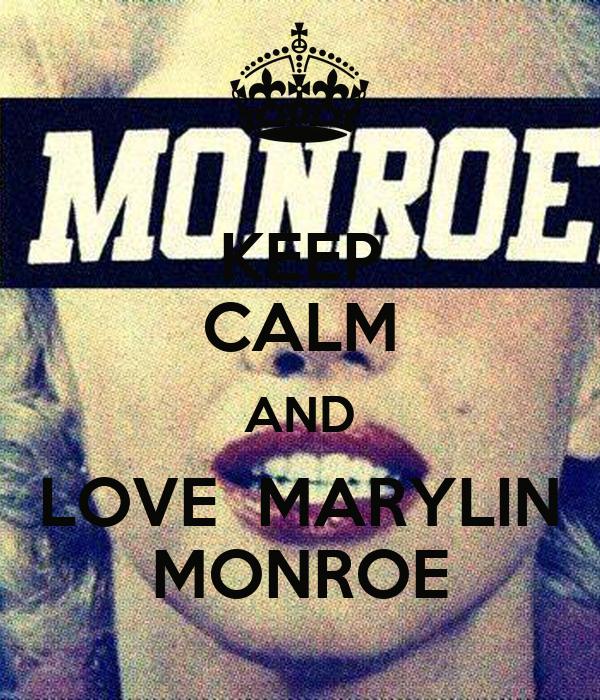 KEEP CALM AND LOVE  MARYLIN MONROE