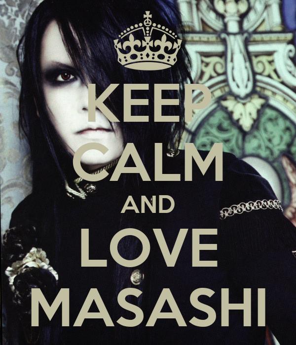 KEEP CALM AND LOVE MASASHI