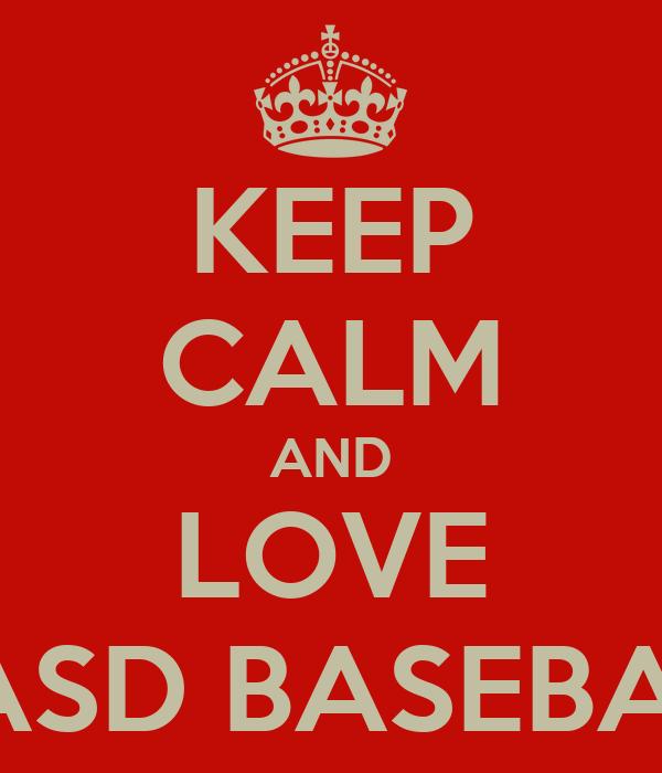 KEEP CALM AND LOVE MASD BASEBALL