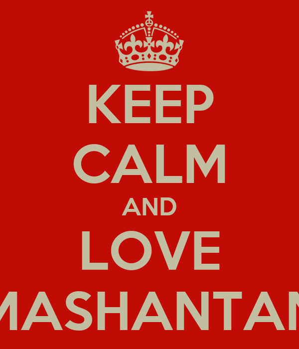 KEEP CALM AND LOVE MASHANTAN