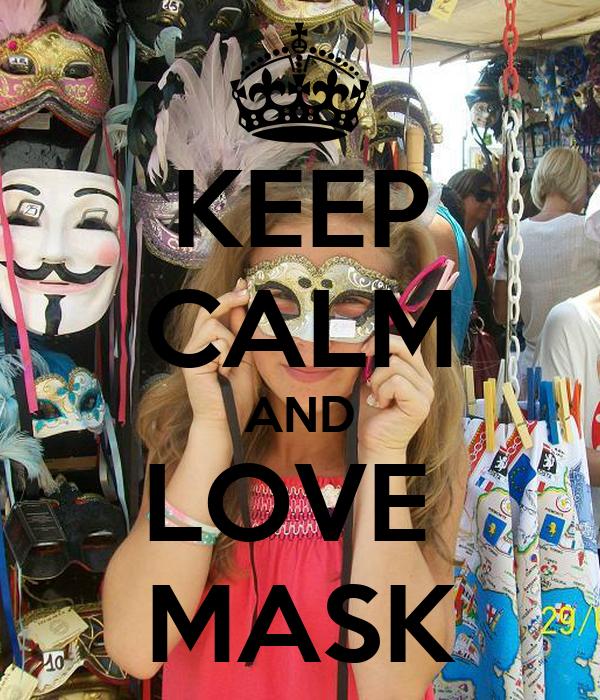 KEEP CALM AND  LOVE   MASK