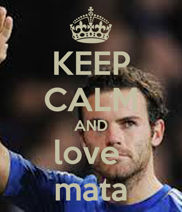 KEEP CALM AND love  mata