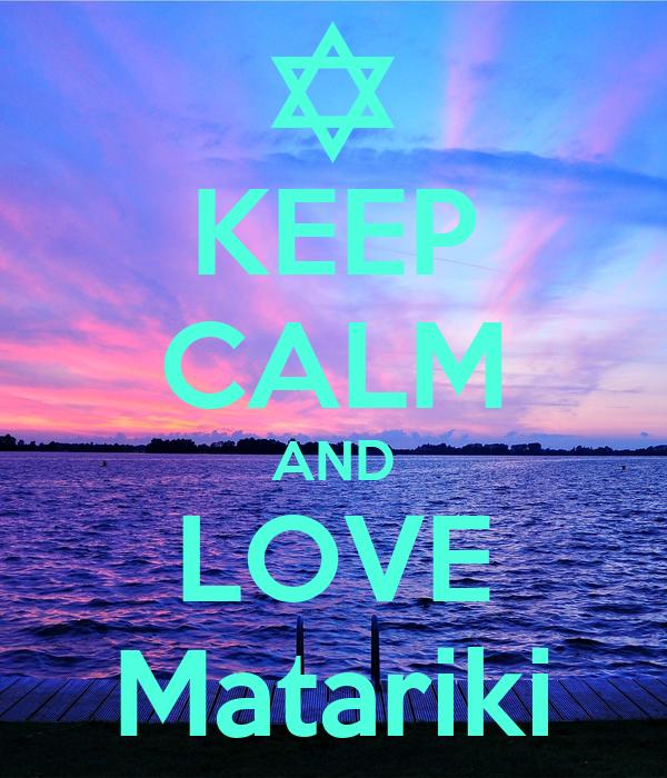 KEEP CALM AND LOVE Matariki