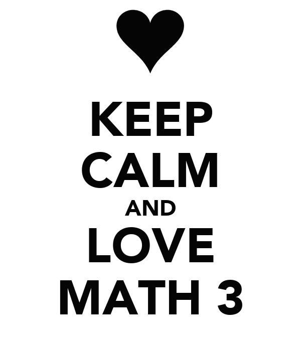 KEEP CALM AND LOVE MATH 3