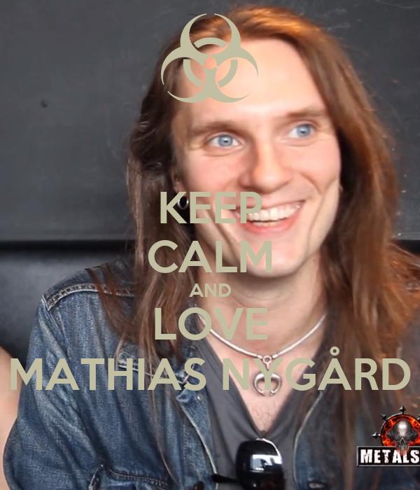 KEEP CALM AND LOVE MATHIAS NYGÅRD