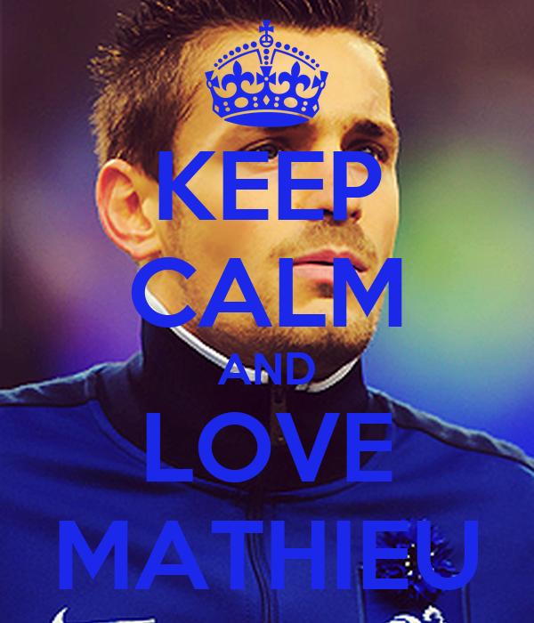 KEEP CALM AND LOVE MATHIEU