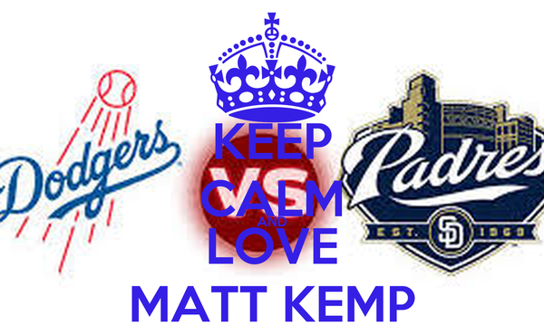 KEEP CALM AND LOVE MATT KEMP