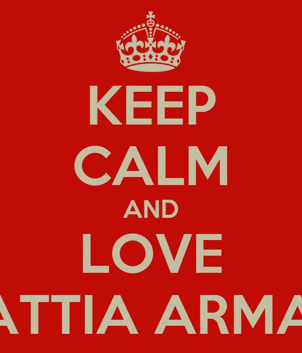KEEP CALM AND LOVE MATTIA ARMANI