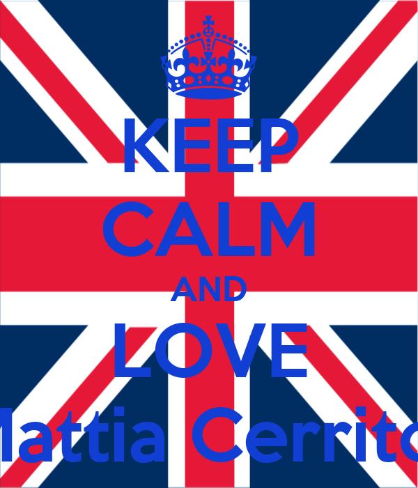 KEEP CALM AND LOVE Mattia Cerrito