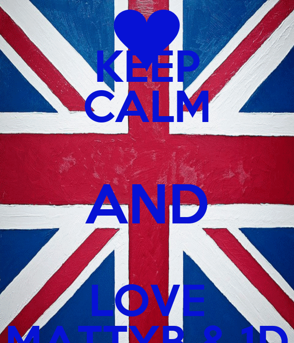 KEEP CALM AND LOVE MATTYB & 1D