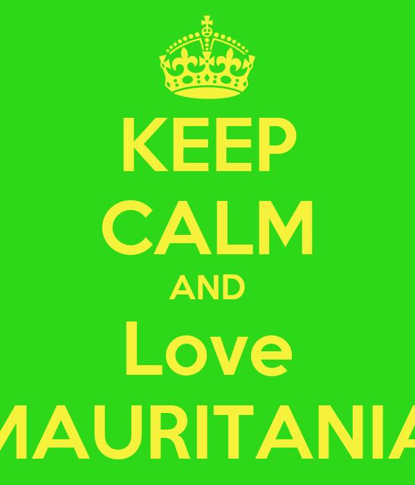 KEEP CALM AND Love MAURITANIA