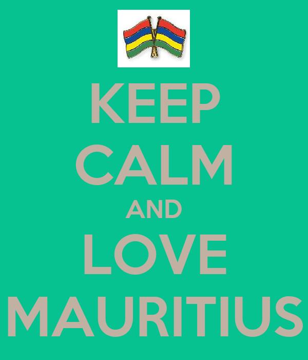 KEEP CALM AND LOVE MAURITIUS