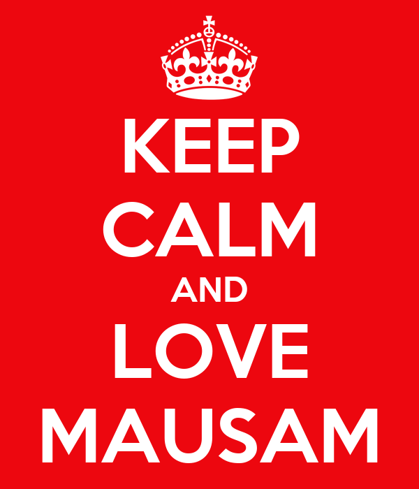 KEEP CALM AND LOVE MAUSAM