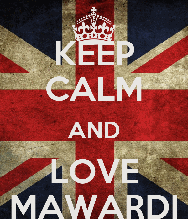 KEEP CALM AND LOVE MAWARDI