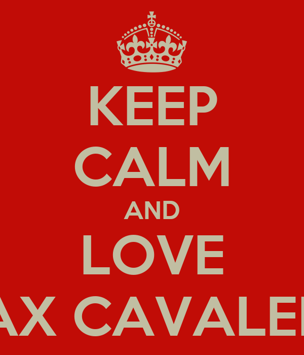 KEEP CALM AND LOVE MAX CAVALERA