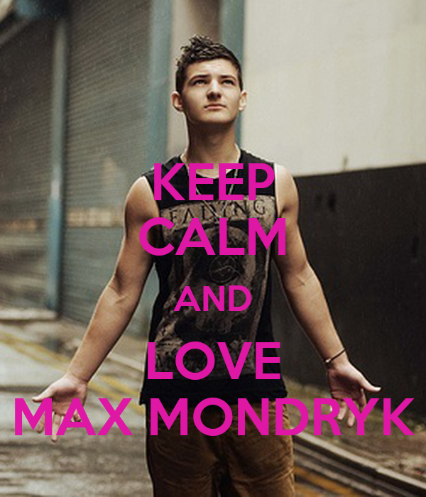 KEEP CALM AND LOVE MAX MONDRYK