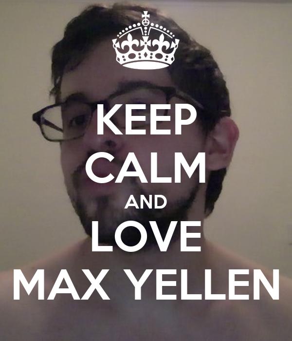KEEP CALM AND LOVE MAX YELLEN