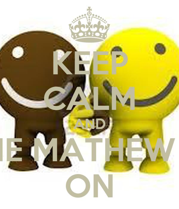 KEEP CALM AND LOVE MAXIE MATHEW AND DUKE ON