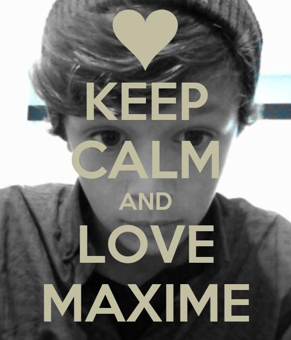 KEEP CALM AND LOVE MAXIME