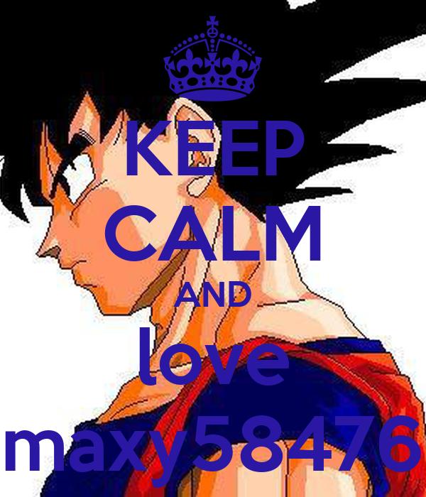 KEEP CALM AND love maxy58476