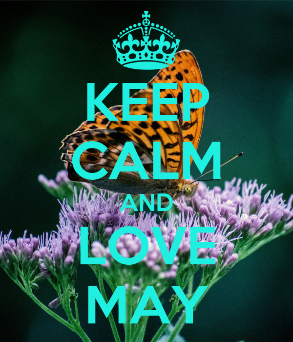 KEEP CALM AND LOVE MAY