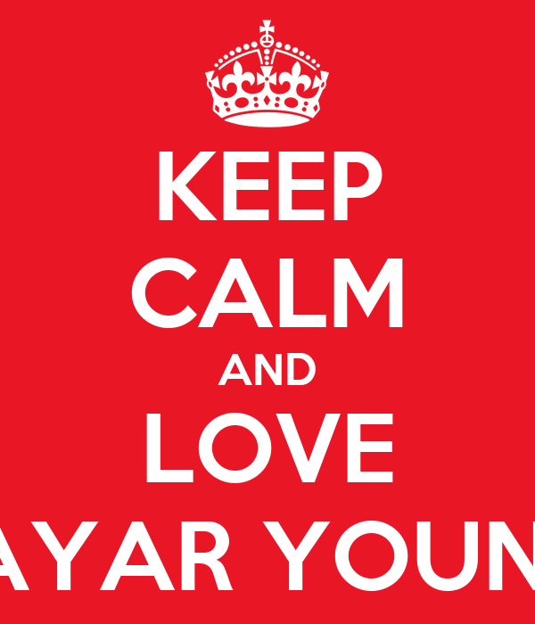 KEEP CALM AND LOVE MAYAR YOUNES