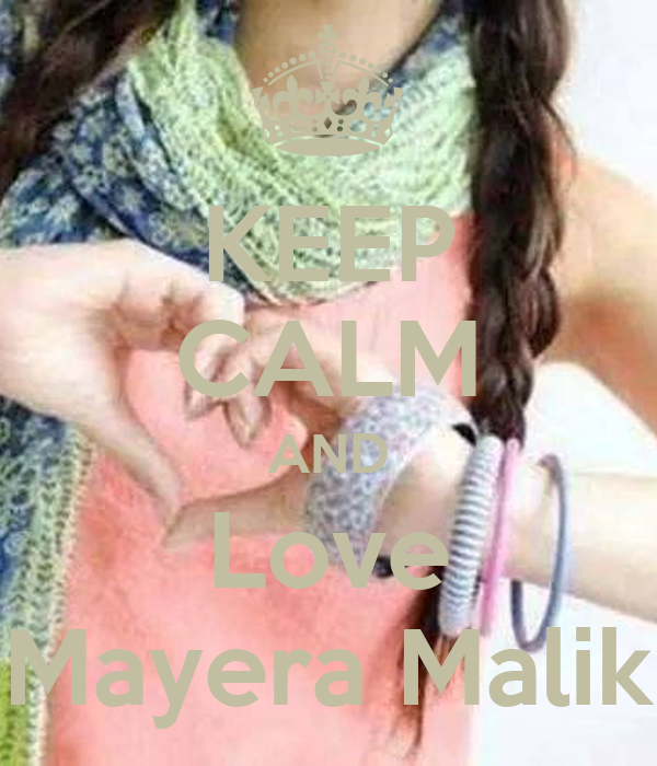 KEEP CALM AND Love Mayera Malik