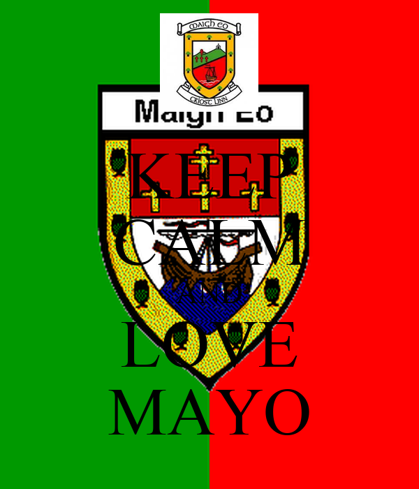 KEEP CALM AND LOVE MAYO