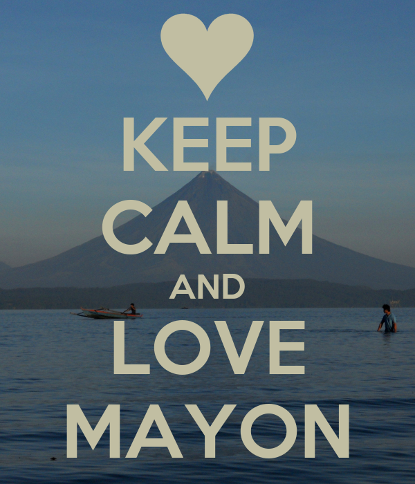 KEEP CALM AND LOVE MAYON