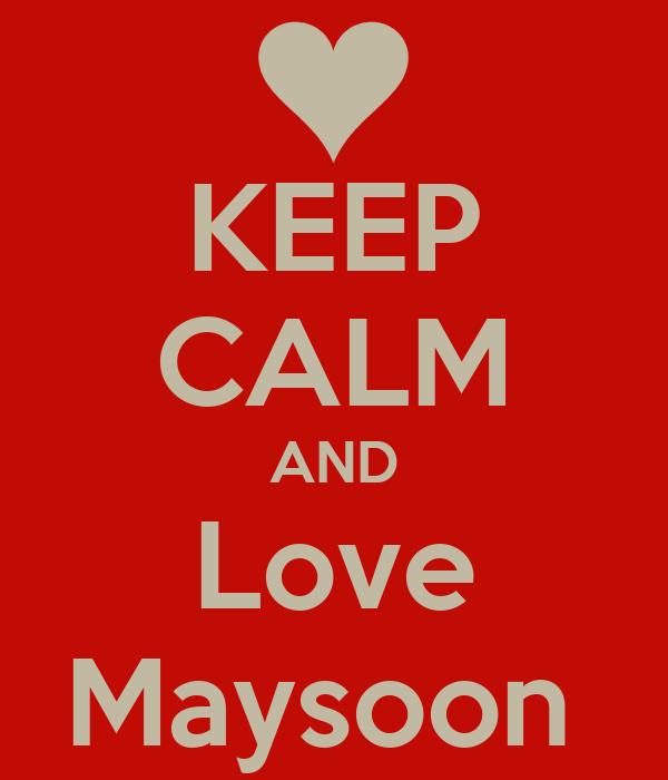 KEEP CALM AND Love Maysoon