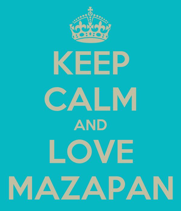 KEEP CALM AND LOVE MAZAPAN