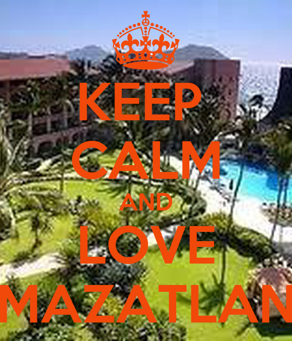 KEEP  CALM AND LOVE MAZATLAN