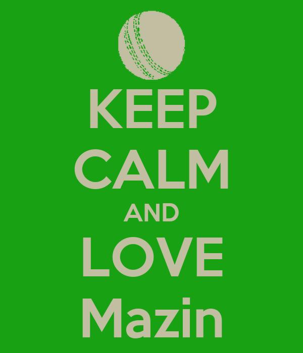 KEEP CALM AND LOVE Mazin