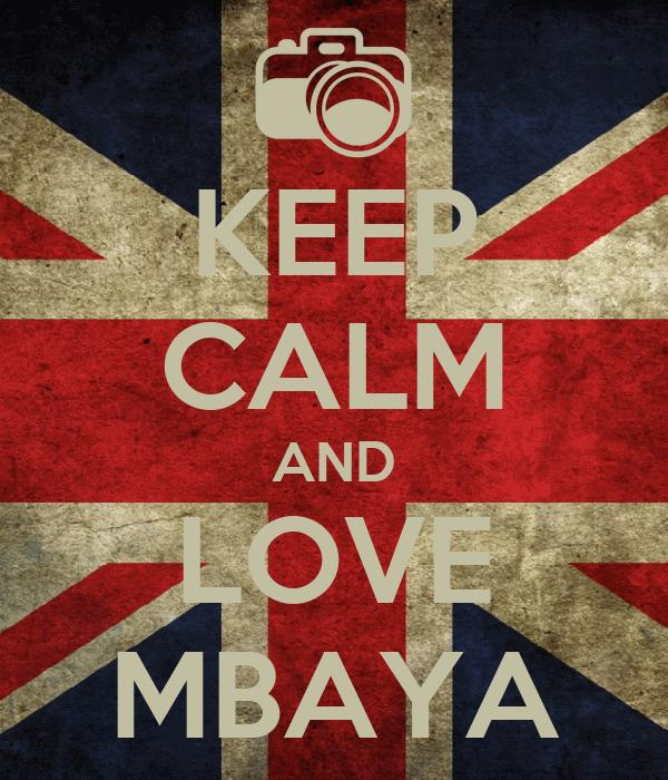KEEP CALM AND LOVE MBAYA