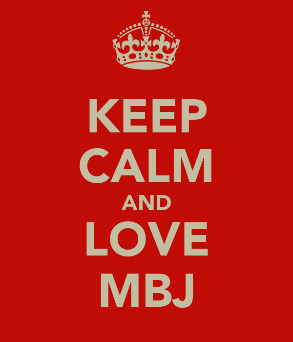 KEEP CALM AND LOVE MBJ