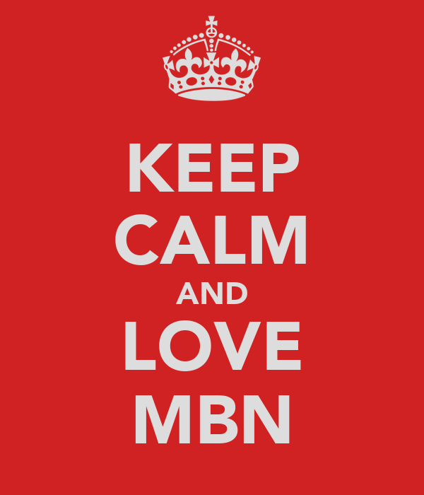 KEEP CALM AND LOVE MBN