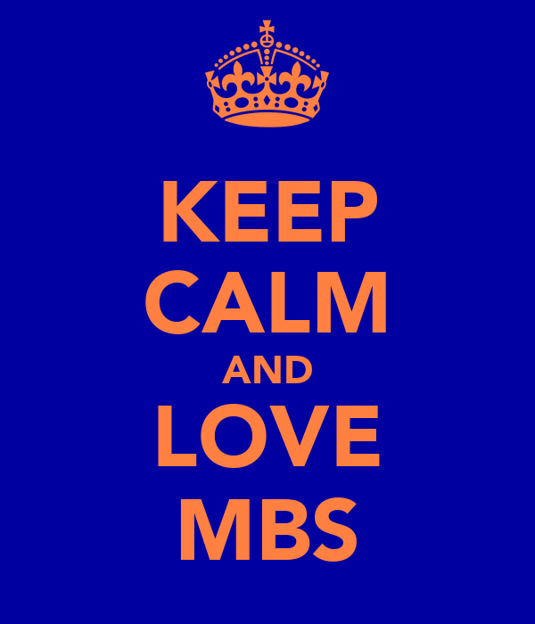 KEEP CALM AND LOVE MBS