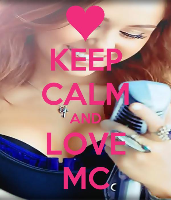 KEEP CALM AND LOVE MC