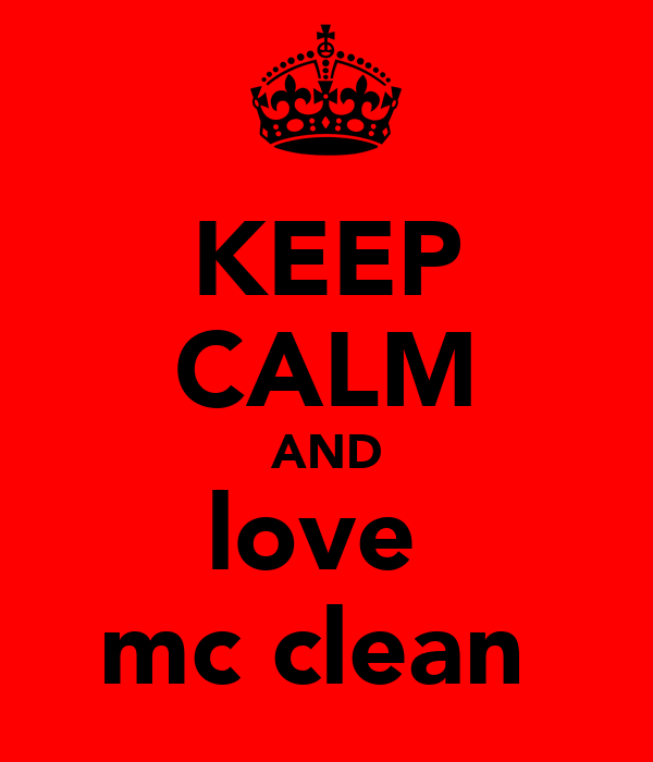 KEEP CALM AND love  mc clean