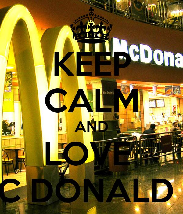 KEEP CALM AND LOVE  MC DONALD C: