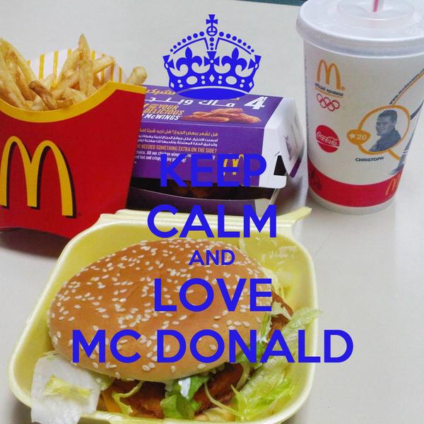 KEEP CALM AND LOVE MC DONALD