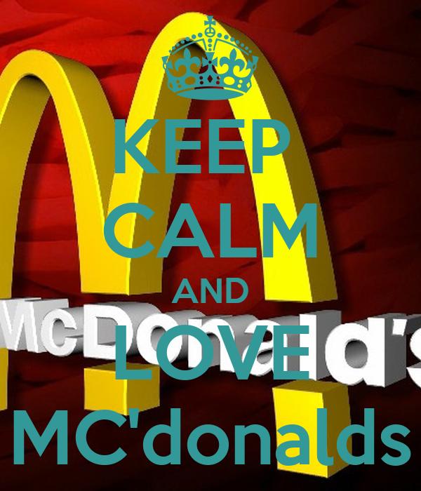 KEEP  CALM AND LOVE MC'donalds