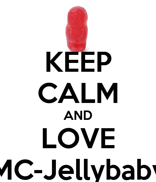 KEEP CALM AND LOVE MC-Jellybaby