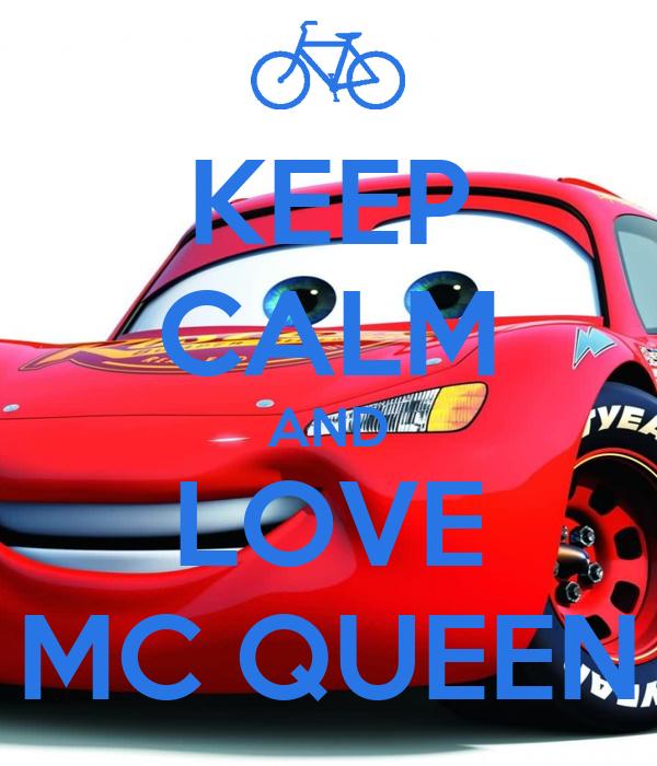 KEEP CALM AND LOVE MC QUEEN