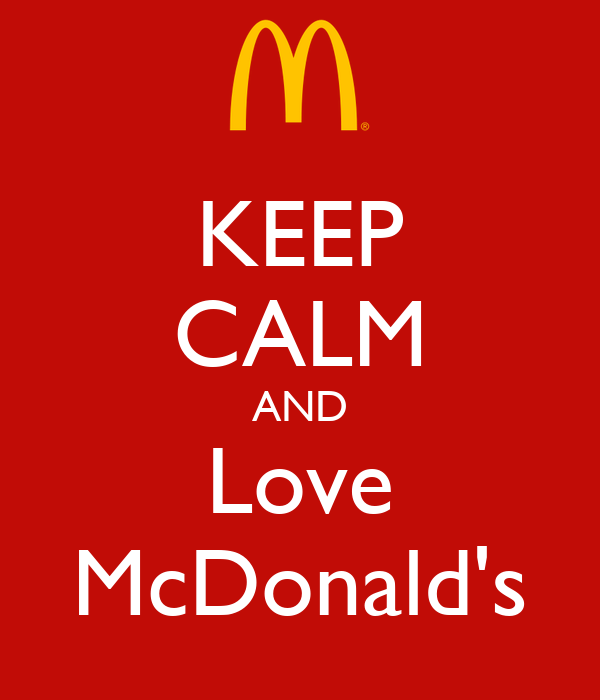 KEEP CALM AND Love McDonald's