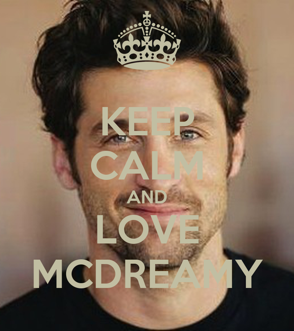 KEEP CALM AND LOVE MCDREAMY