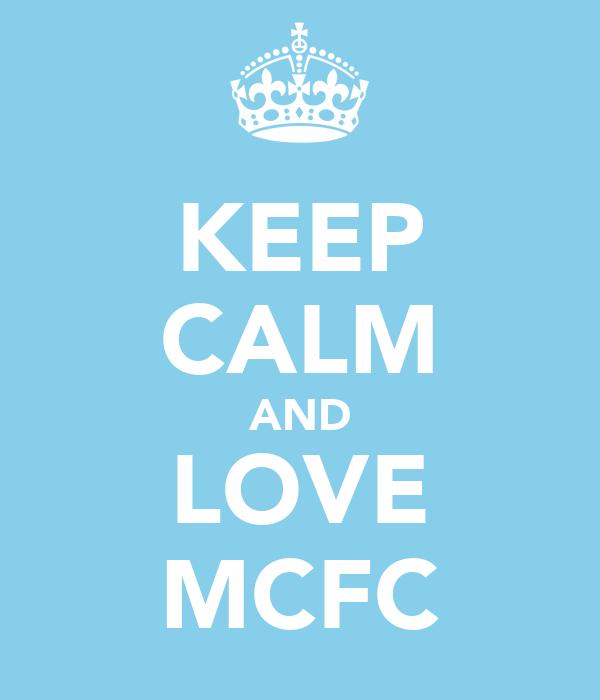KEEP CALM AND LOVE MCFC