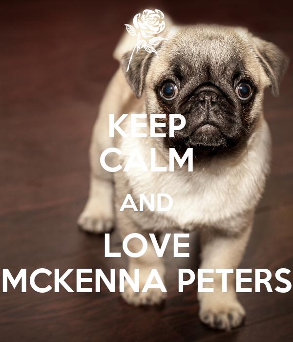 KEEP CALM AND LOVE MCKENNA PETERS