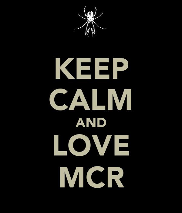 KEEP CALM AND LOVE MCR